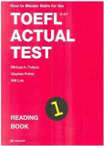 How to Master Skills for the TOEFL iBT ACTUAL TEST: READING. BOOK1